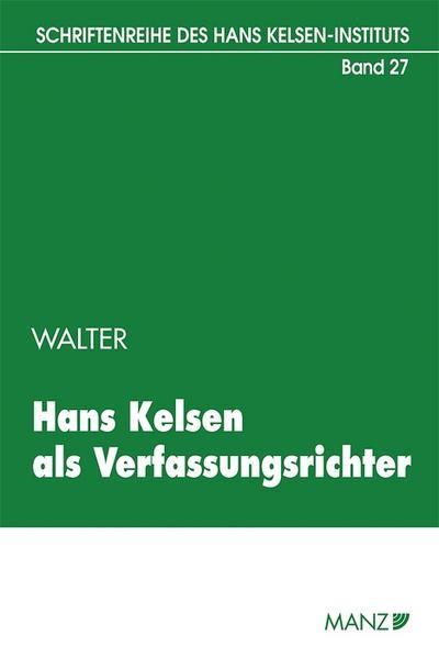 Hans Kelsen als Verfassungsrichter als Buch von Robert Walter