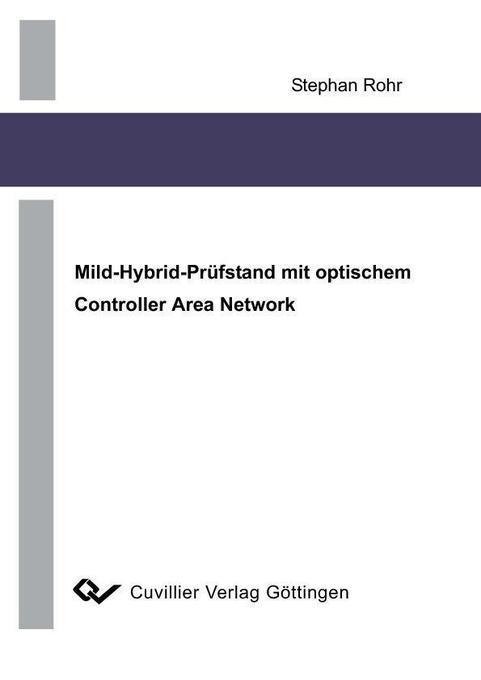Mild-Hybrid-Prüfstand mit optischem Controller Area Network als Buch von Stephan Rohr
