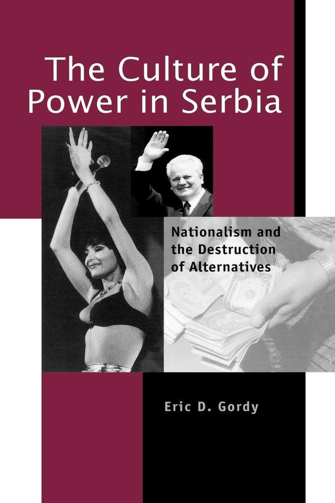 The Culture of Power in Serbia als Taschenbuch von Eric D. Gordy
