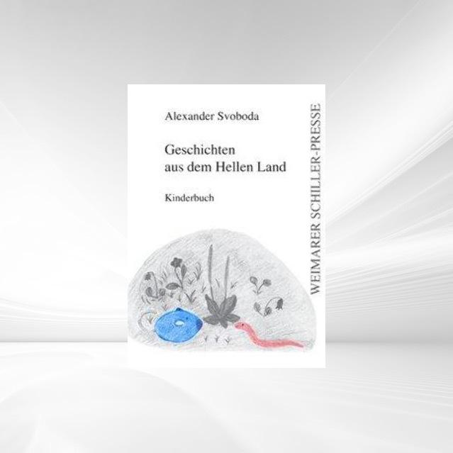 Geschichten aus dem Hellen Land als Buch von Alexander Svoboda