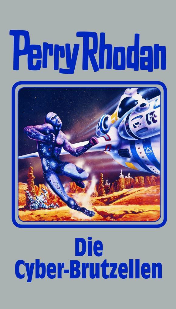 Perry Rhodan 120. Die Cyber-Brutzellen als Buch von