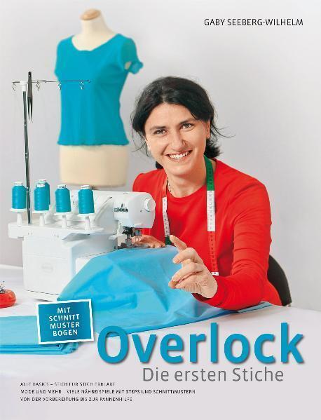 Overlock - Die ersten Stiche als Buch von Gaby Seeberg-Wilhelm