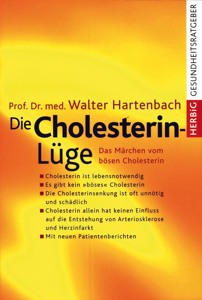 Die Cholesterin-Lüge als eBook von Walter Hartenbach