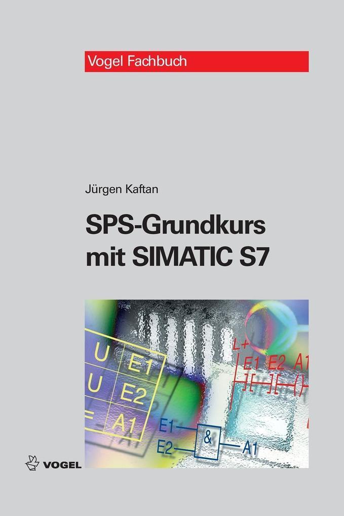 SPS-Grundkurs mit SIMATIC S7 als eBook von Jürgen Kaftan