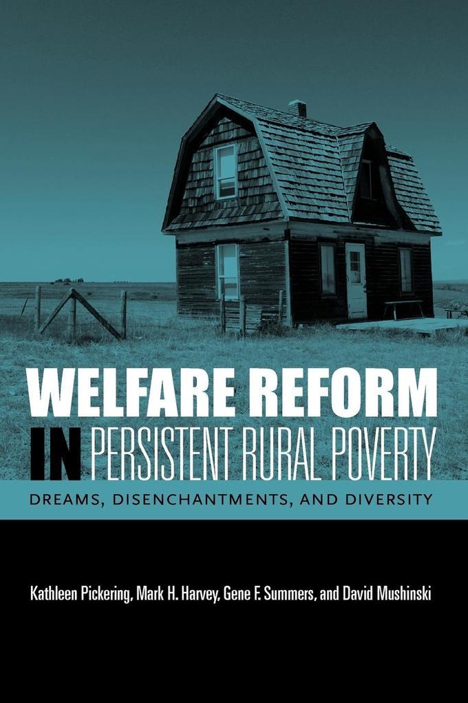 Welfare Reform in Persistent Rural Poverty als Taschenbuch von Kathleen Pickering, Mark H. Harvey, Gene F. Summers