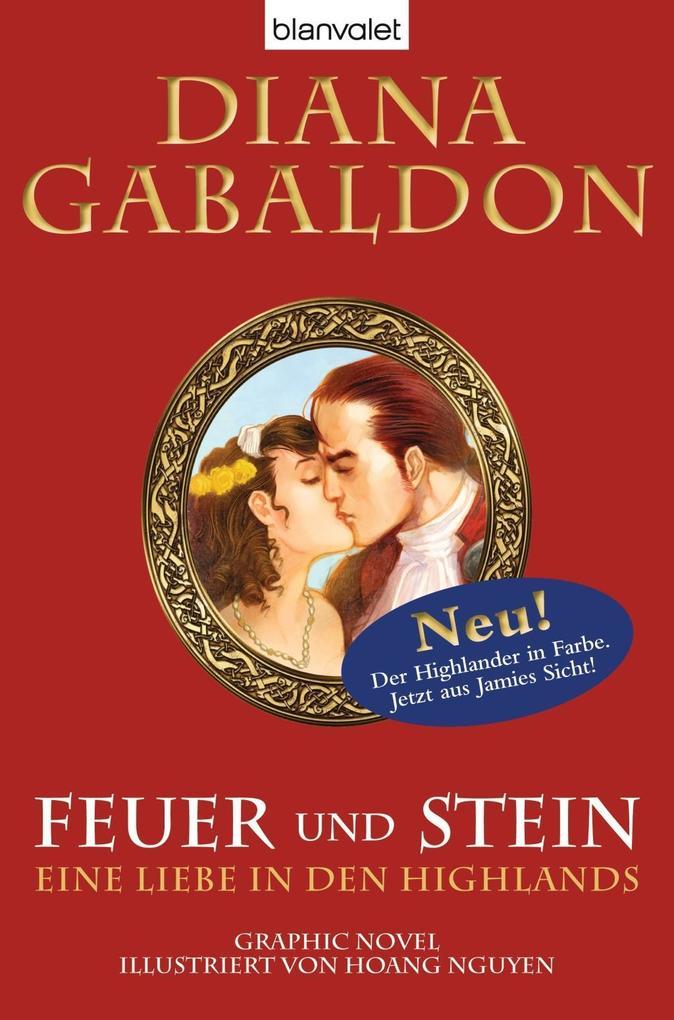 Feuer und Stein - Eine Liebe in den Highlands als Buch von Diana Gabaldon