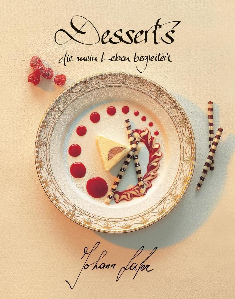 Desserts die mein Leben begleiten als Buch von Johann Lafer