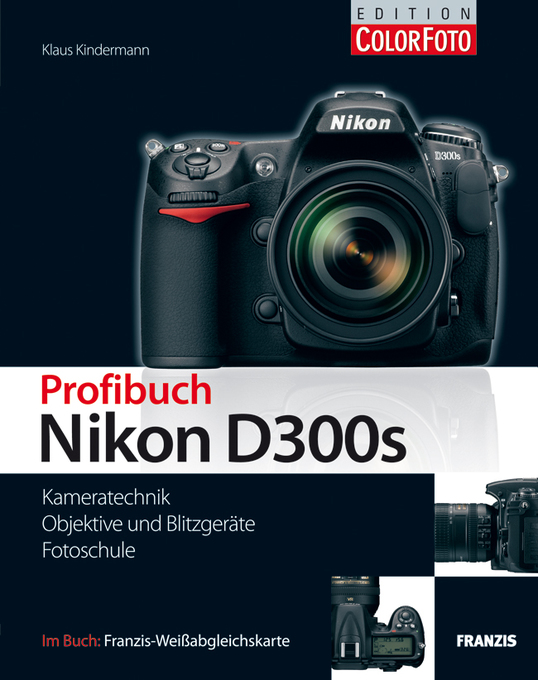 Profibuch Nikon D300s als eBook von Klaus Kindermann