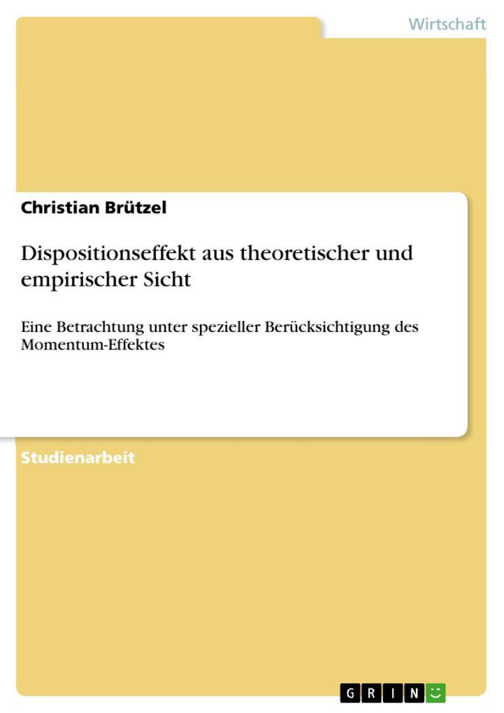 Dispositionseffekt aus theoretischer und empirischer Sicht als eBook von Christian Brützel