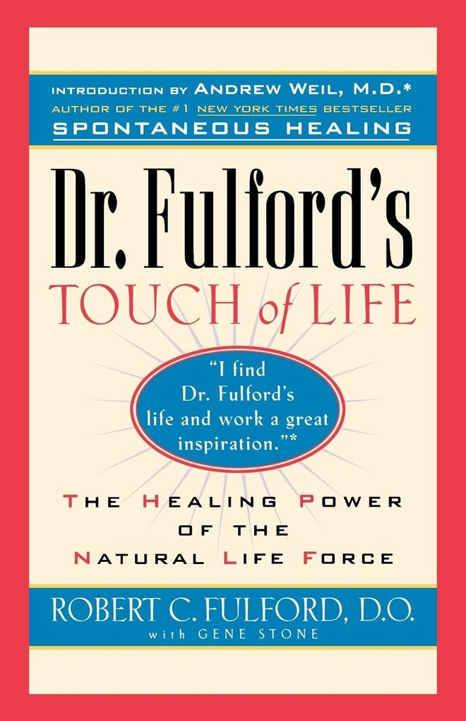 Dr. Fulford's Touch of Life als Buch von Robert C. Fulford, Robert Fulford, Dr Robert Fulford