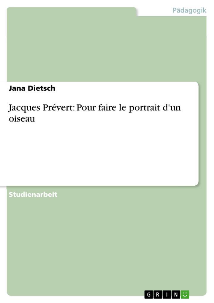 Jacques Prévert: Pour faire le portrait d'un oiseau als eBook von Jana Dietsch