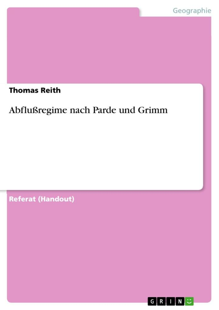 Abflußregime nach Parde und Grimm als eBook von Thomas Reith