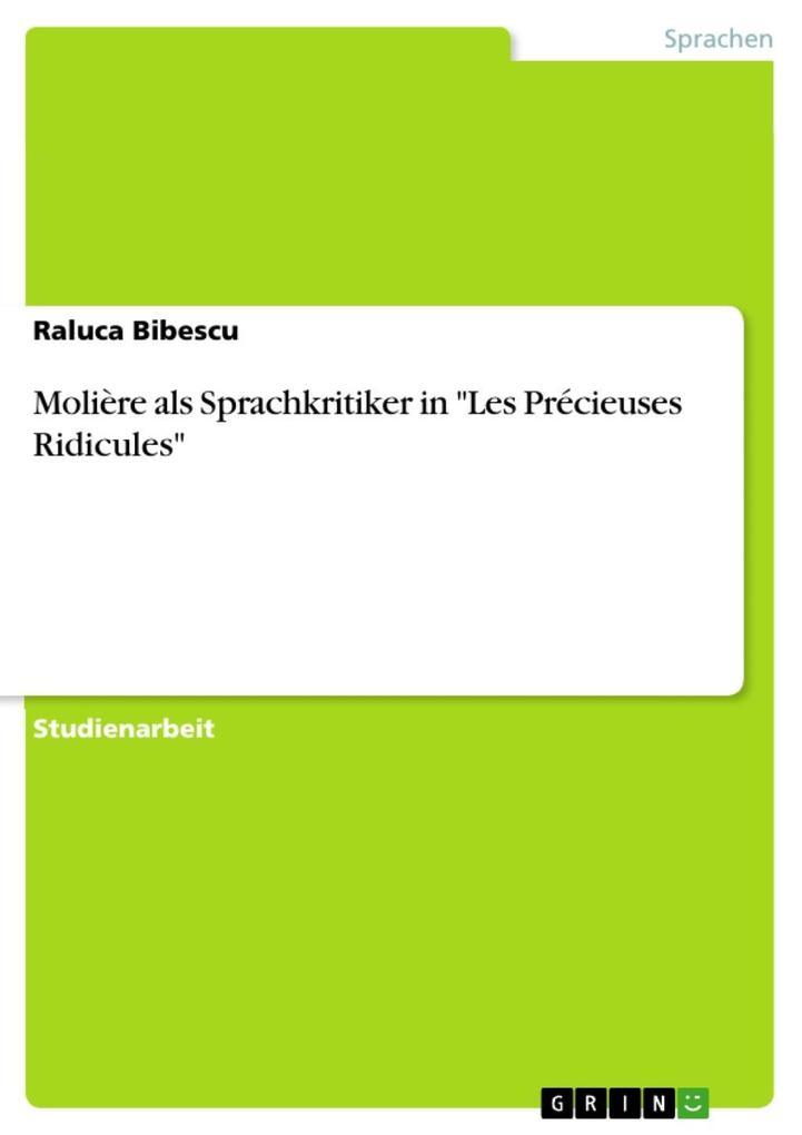 Molière als Sprachkritiker in Les Précieuses Ridicules als eBook von Raluca Bibescu