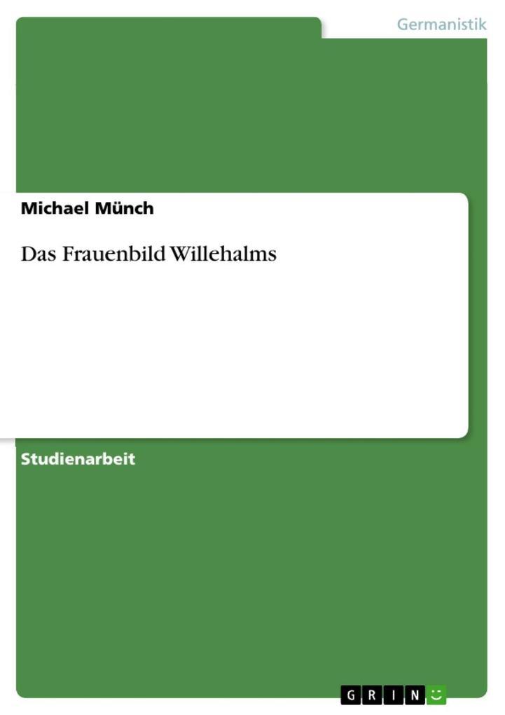 Das Frauenbild Willehalms als eBook von Michael Münch - GRIN Verlag