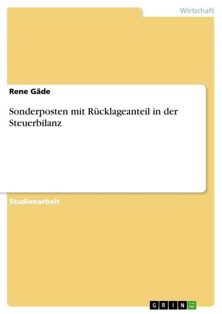 Sonderposten mit Rücklageanteil in der Steuerbilanz als eBook von Rene Gäde