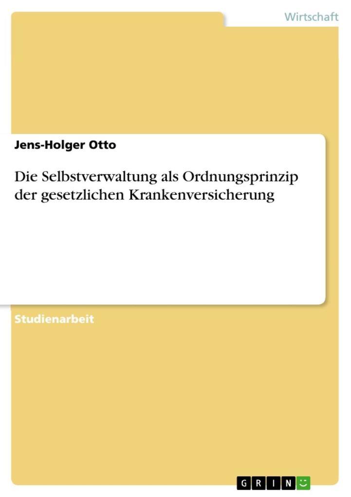 Die Selbstverwaltung als Ordnungsprinzip der ge...