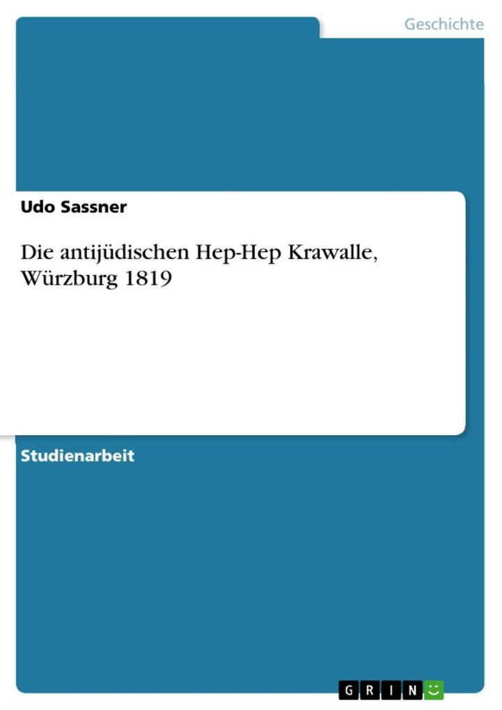 Die antijüdischen Hep-Hep Krawalle, Würzburg 1819 als eBook von Udo Sassner