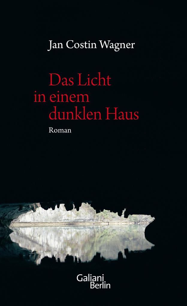 Das Licht in einem dunklen Haus als eBook von Jan Costin Wagner