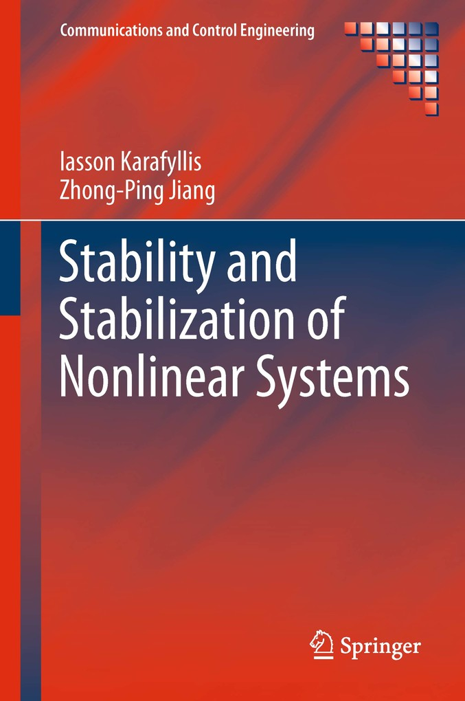 Stability and Stabilization of Nonlinear Systems als eBook von Iasson Karafyllis Zhong-Ping Jiang Iasson Karafyllis Zhong-Ping Jiang