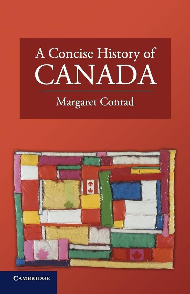 A Concise History of Canada als Buch von Margaret Conrad