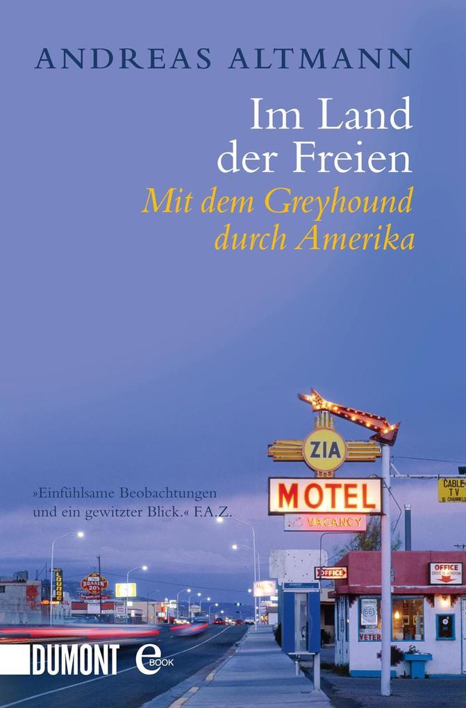 Im Land der Freien als eBook von Andreas Altmann
