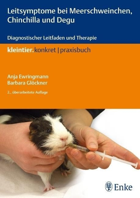 Leitsymptome bei Meerschweinchen, Chinchilla und Degu als Buch von Anja Ewringmann, Barbara Glöckner