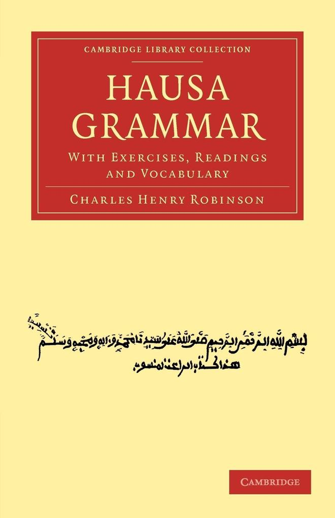 Hausa Grammar: With Exercises, Readings and Vocabulary als Taschenbuch von Charles Henry Robinson