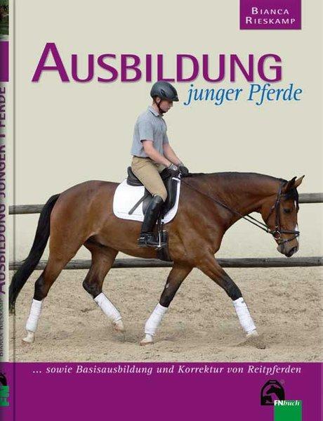 Ausbildung junger Pferde als Buch von Bianca Rieskamp