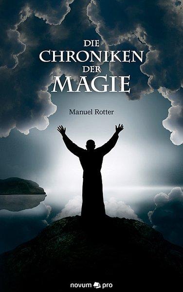 Die Chroniken der Magie als Taschenbuch von Manuel Rotter
