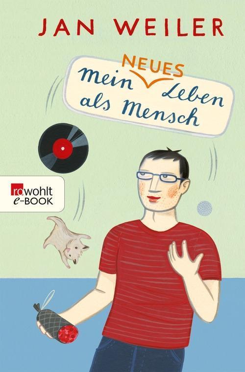 Mein neues Leben als Mensch als eBook von Jan Weiler
