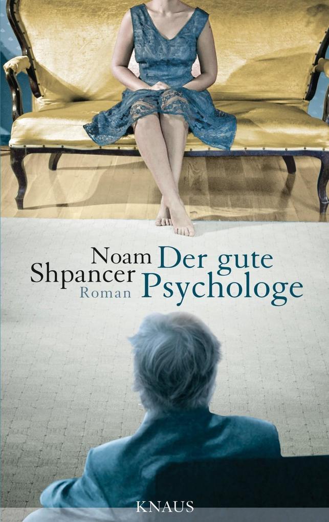Der gute Psychologe als eBook von Noam Shpancer