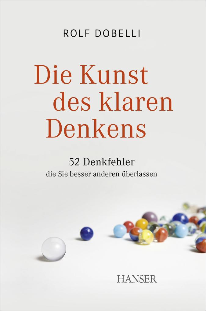 Die Kunst des klaren Denkens als eBook von Rolf Dobelli