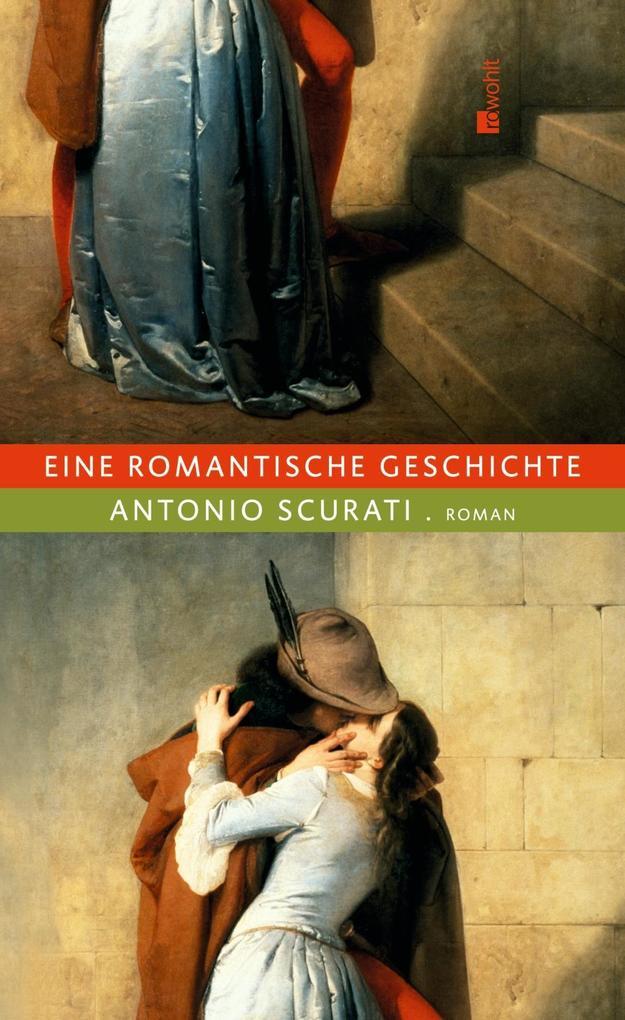 Eine romantische Geschichte als Buch von Antonio Scurati