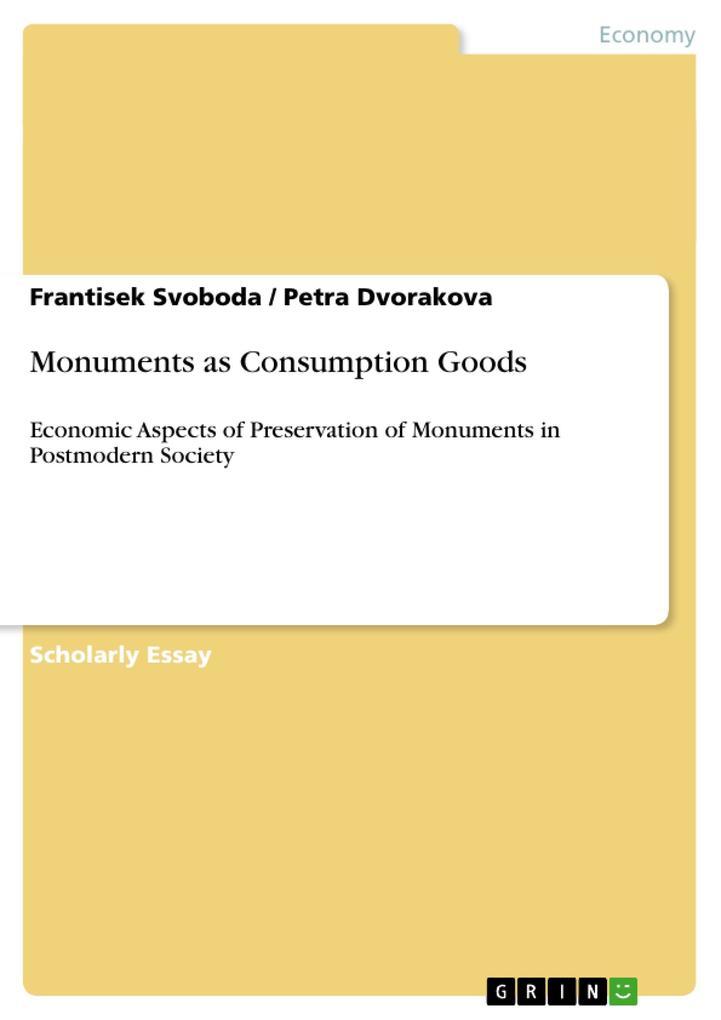 Monuments as Consumption Goods als Buch von Petra Dvorakova Frantisek Svoboda