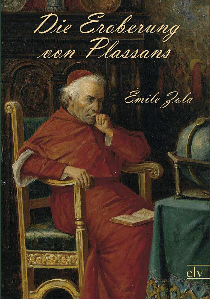 Die Eroberung von Plassans als Buch von Émile Zola