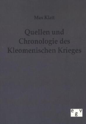 Quellen und Chronologie der Kleomenischen Kriege als Buch von Max Klatt