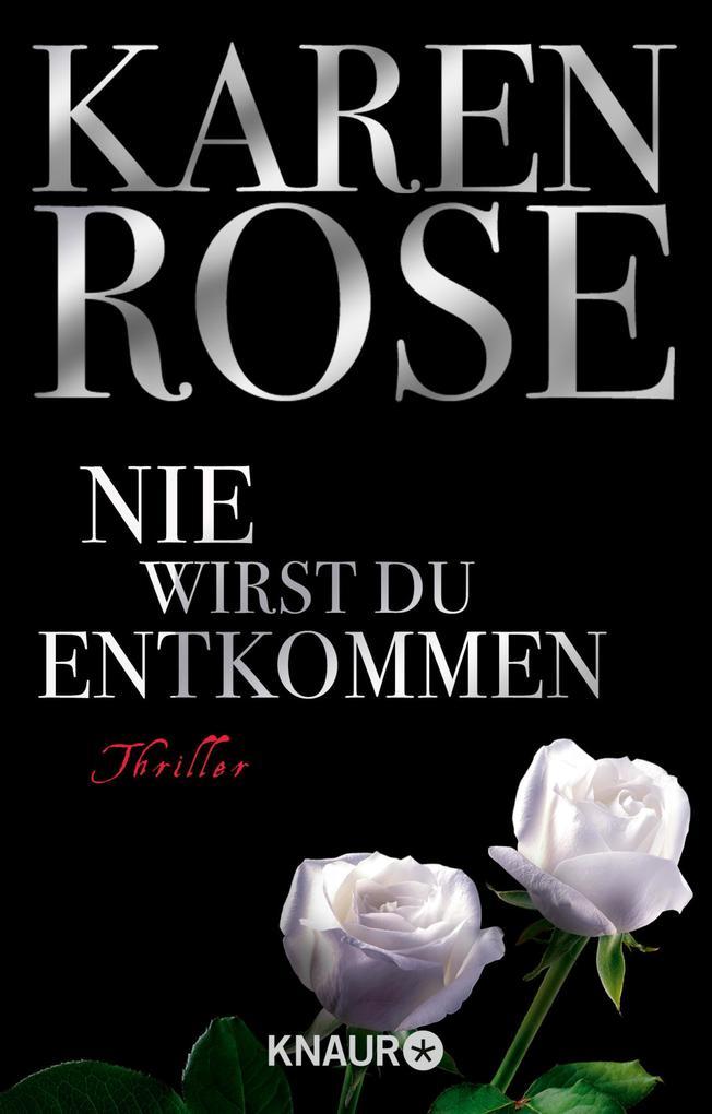 Nie wirst du entkommen als eBook von Karen Rose