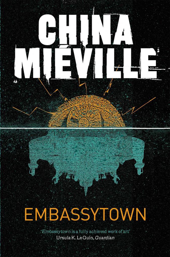Embassytown als Taschenbuch von China Mieville