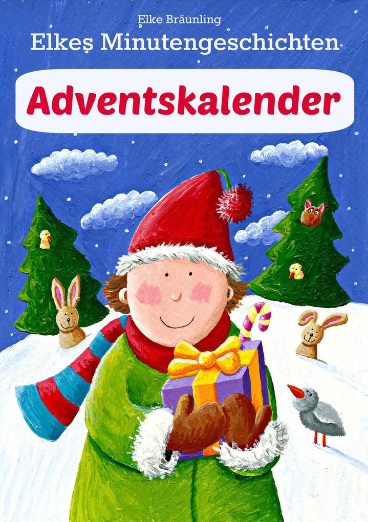 24 kurze Advents- und Weihnachtsgeschichten als eBook von Elke Bräunling