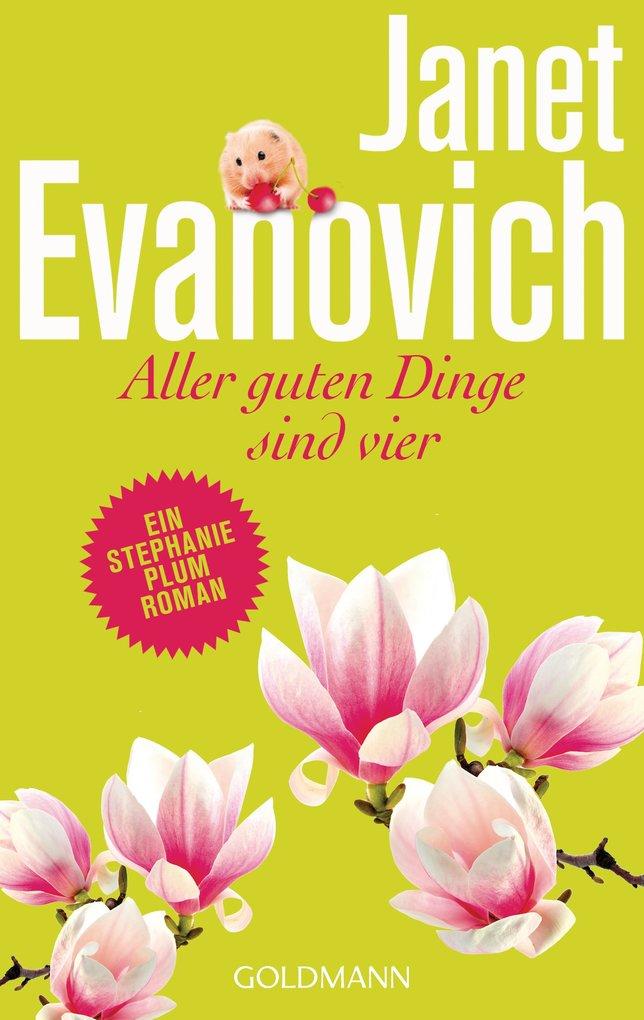 Aller guten Dinge sind vier als eBook von Janet Evanovich