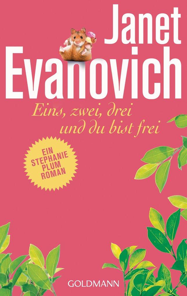 Eins, zwei, drei und du bist frei als eBook von Janet Evanovich