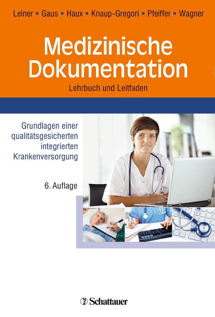 Medizinische Dokumentation als Buch von Florian Leiner, Wilhelm Gaus, Reinhold Haux, Petra Knaup-Gregori, Karl-Peter Pfe