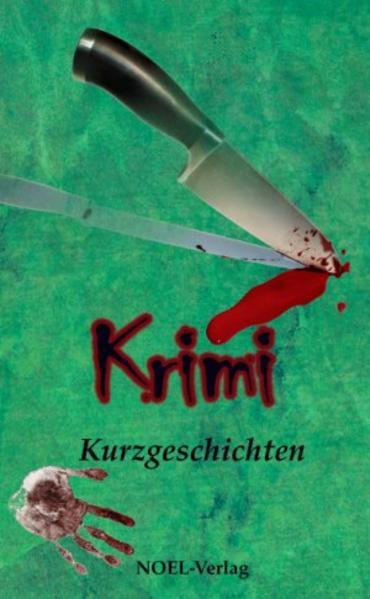 Krimi Kurzgeschichten als Buch von Juna Lee Bendt, Annette Bredendick, Wilhelm Domandl, Hanna Maria Emmelmann, Jasmin En