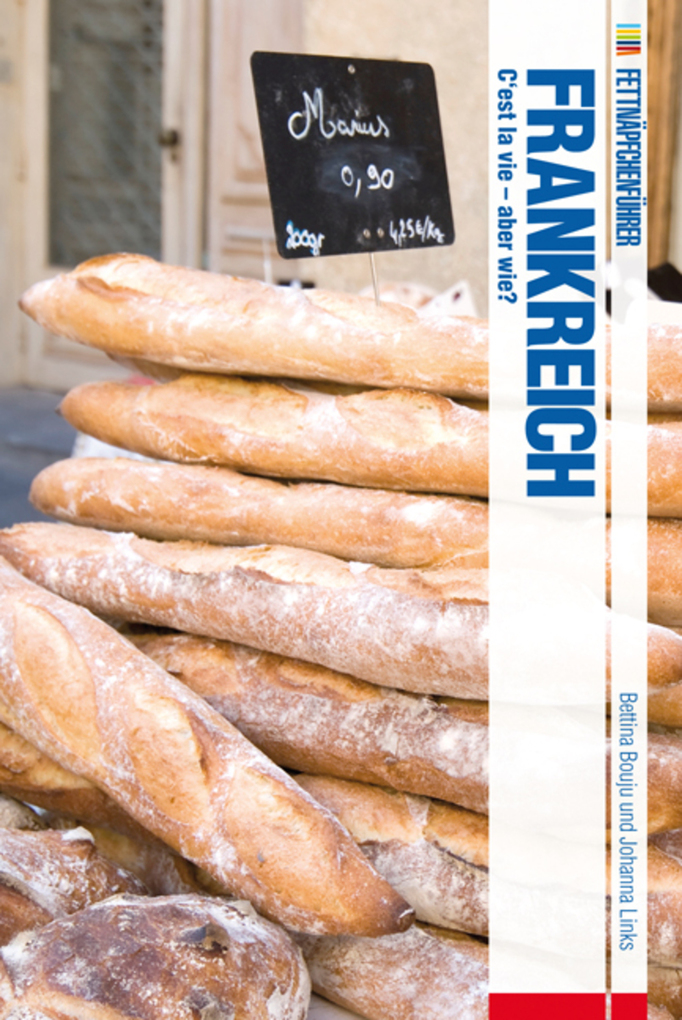 Fettnäpfchenführer Frankreich - C'est la vie - aber wie? als eBook von Bettina Bouju, Johanna Links