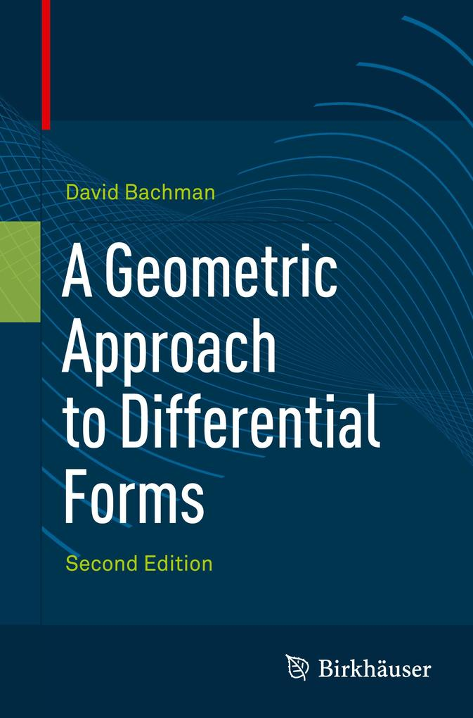 A Geometric Approach to Differential Forms als Buch von David Bachman