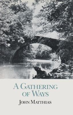 A Gathering of Ways als Taschenbuch von Muriel Sibell Wolle, John Matthias