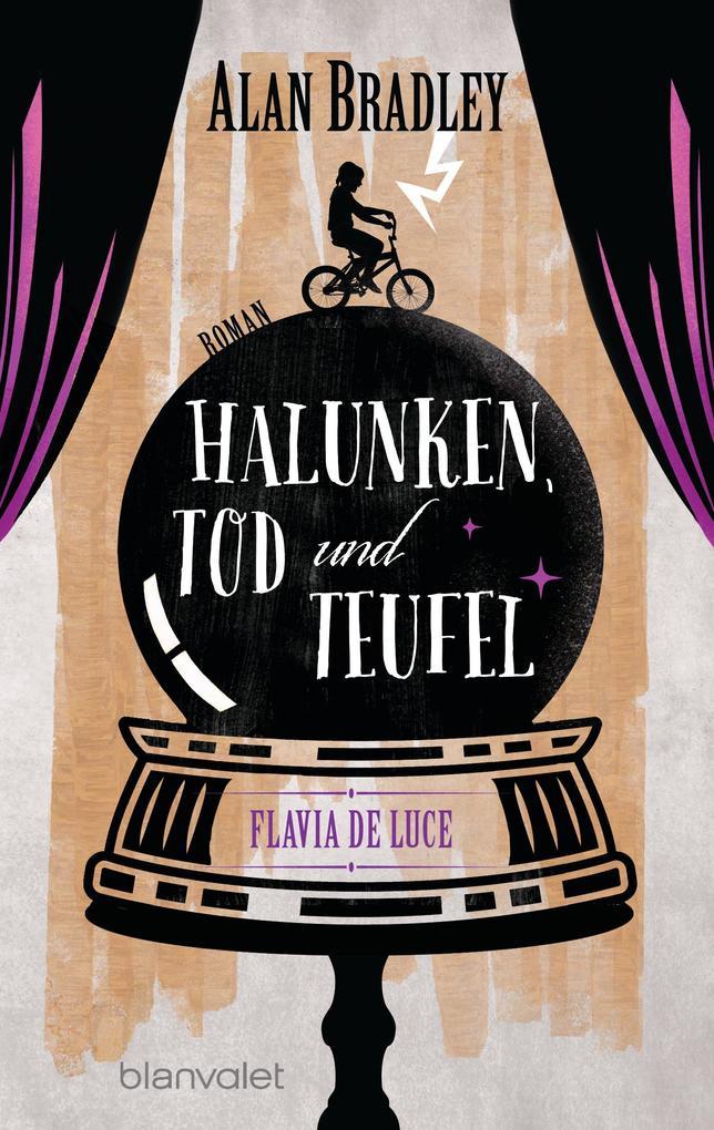 Flavia de Luce 3 - Halunken, Tod und Teufel als eBook von Alan Bradley