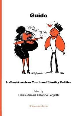 Guido: Italian/American Youth and Identity Politics als Taschenbuch von