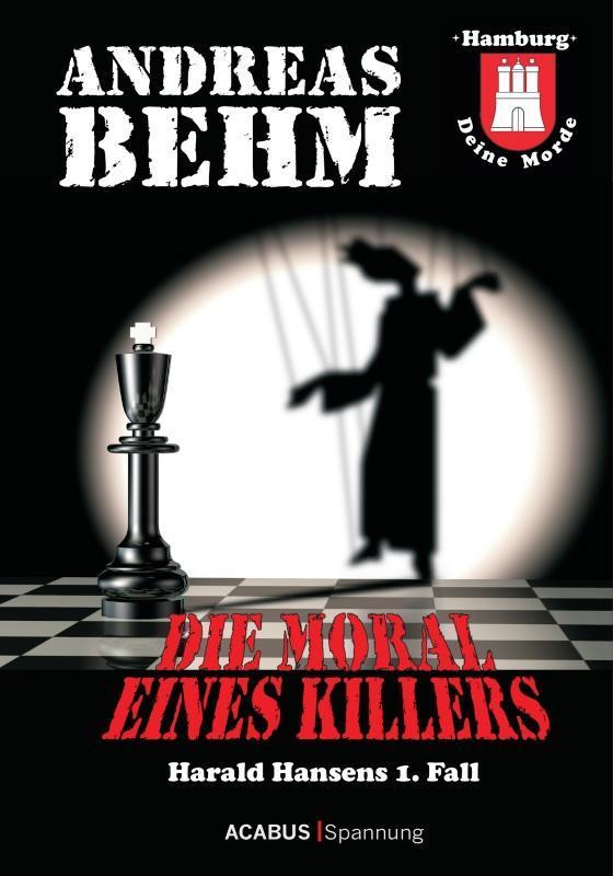 Hamburg - Deine Morde. Die Moral eines Killers als eBook von Andreas Behm