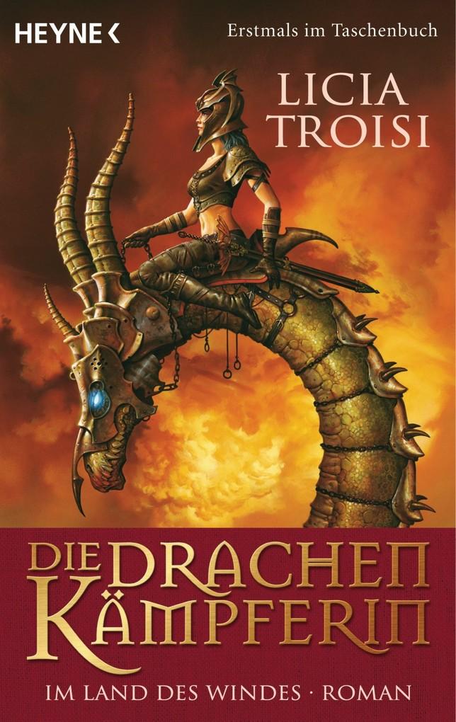 Die Drachenkämpferin - Im Land des Windes als eBook von Licia Troisi